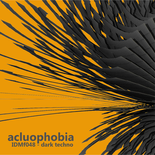 IDMf dark techno compilation - Acluophobia