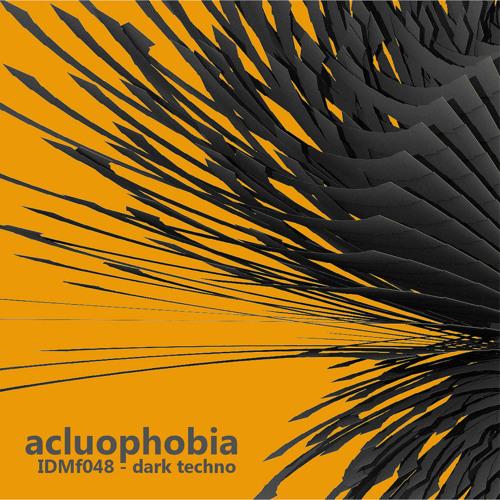 IDMf dark techno compilation - Acluophobia